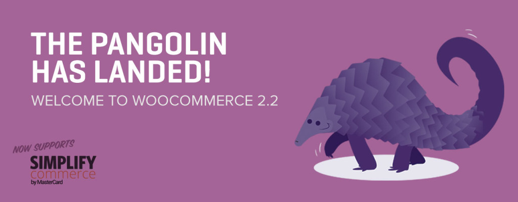 WooCommerce 2.2 - Prowling Pangolin
